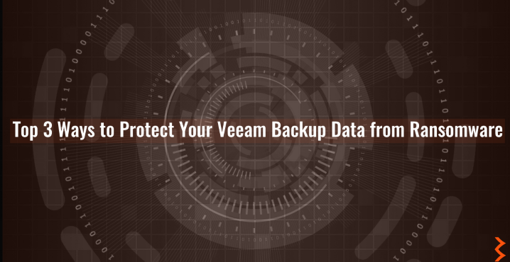 Top 3 Ways to Protect Your Veeam Backup Data from Ransomware - Featured Image